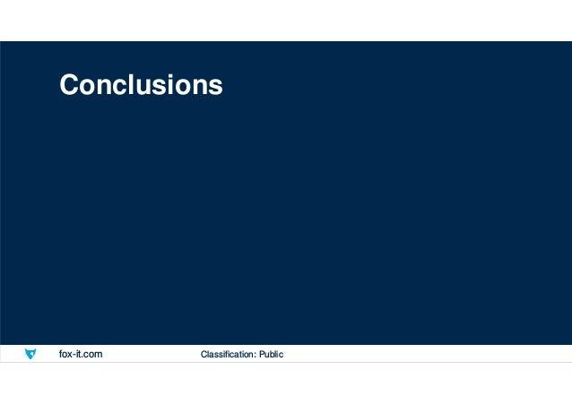 fox-it.com Conclusions Classification: Public