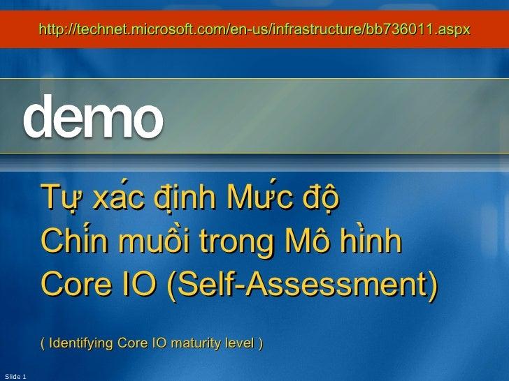 Slide  Tự xác định Mức độ  Chín muồi trong Mô hình Core IO (Self-Assessment) ( Identifying Core IO maturity level ...
