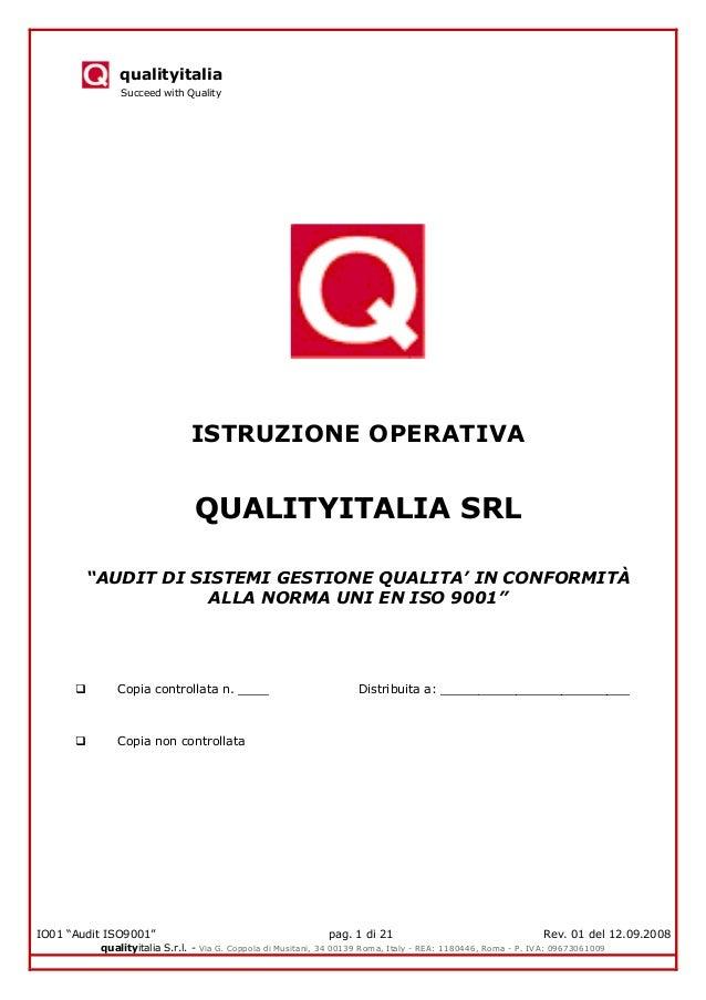 "qualityitalia Succeed with Quality IO01 ""Audit ISO9001"" pag. 1 di 21 Rev. 01 del 12.09.2008 qualityitalia S.r.l. - Via G. ..."