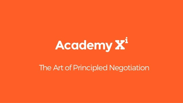 The Art of Principled Negotiation - Academy Xi THINK Slide 2