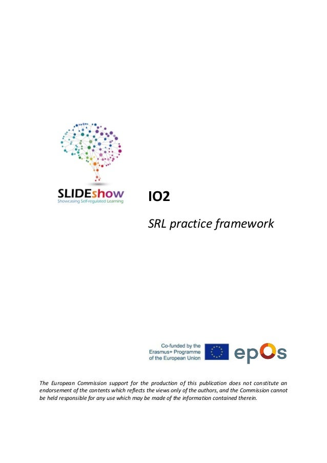 IO2 SRL practice framework The European Commission support for the production of this publication does not constitute an e...