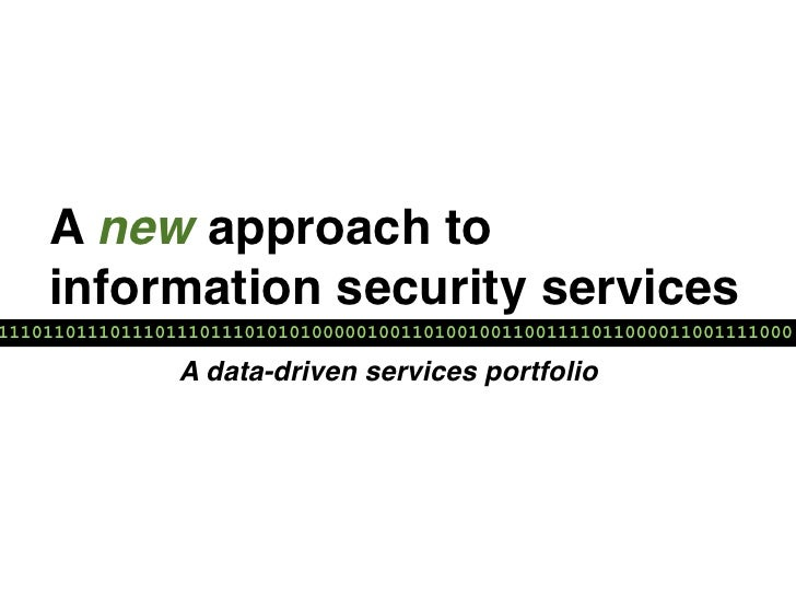 A new approach to    information security services11101101110111011101110101010000010011010010011001111011000011001111000 ...