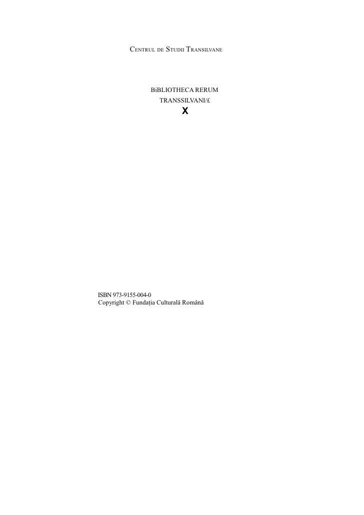 CENTRUL DE STUDII TRANSILVANE                       BiBLIOTHECA RERUM                      TRANSSILVANI/£                 ...