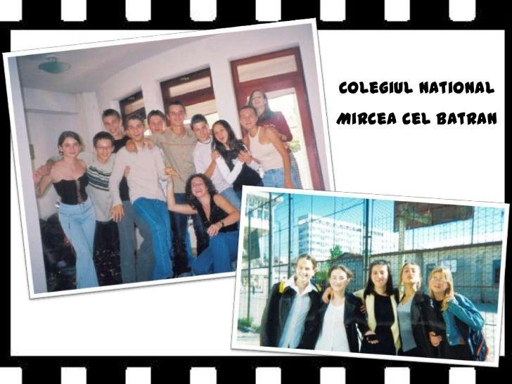 Colegiul National<br />Mircea celBatran<br />