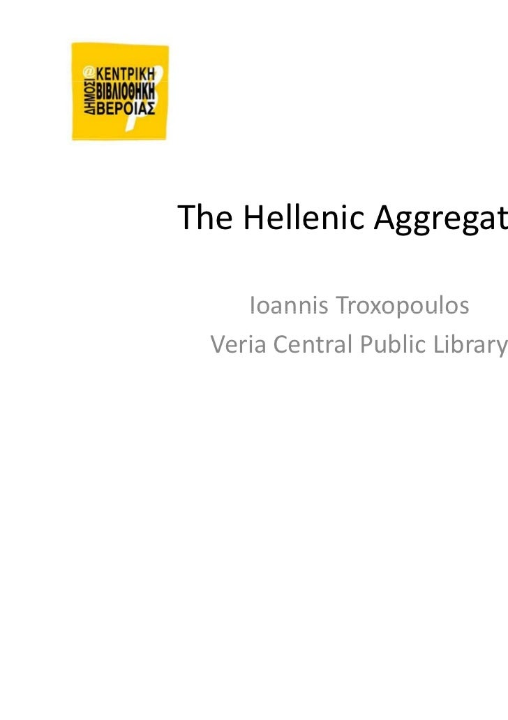 The Hellenic Aggregator     Ioannis Troxopoulos  Veria Central Public Library