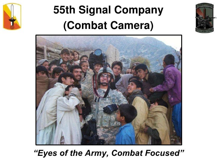 "55th Signal Company <br />(Combat Camera)<br />""Eyes of the Army, Combat Focused""<br />"
