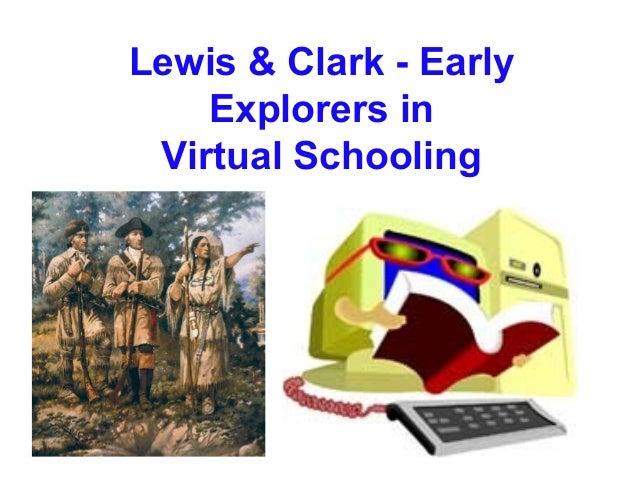 Lewis & Clark - Early    Explorers in Virtual Schooling