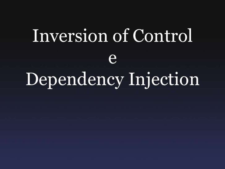 Inversion of Control<br />e <br />Dependency Injection <br />