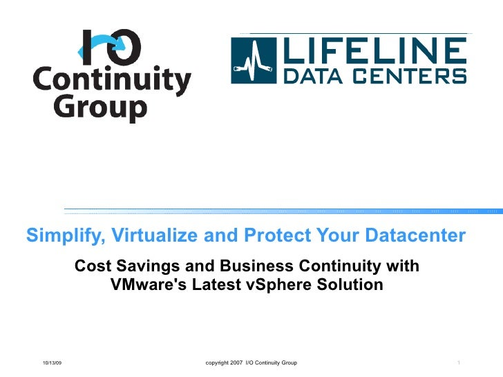 Simplify, Virtualize and Protect Your Datacenter Cost Savings and Business Continuity with VMware's Latest vSphere Solutio...