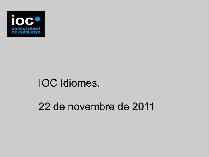 IOC Idiomes.22 de novembre de 2011