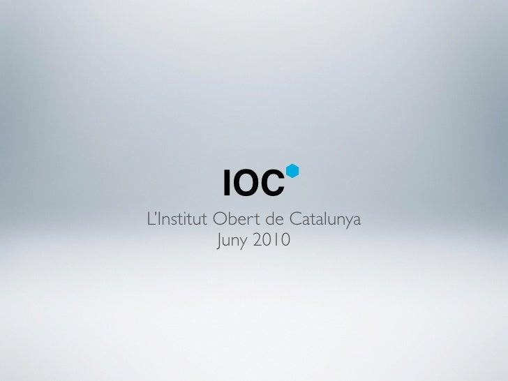 IOC L'Institut Obert de Catalunya            Juny 2010