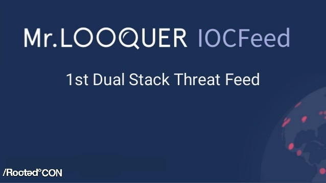 1st Dual Stack Threat Feed