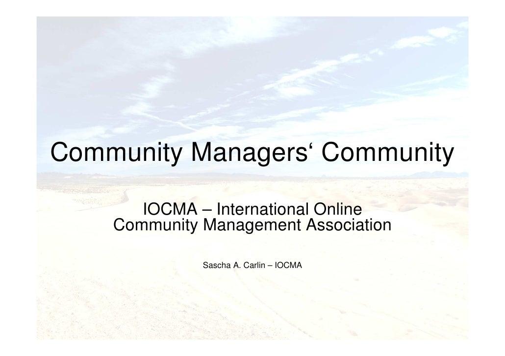 Community Managers' Community         IOCMA – International Online     Community Management Association                Sas...