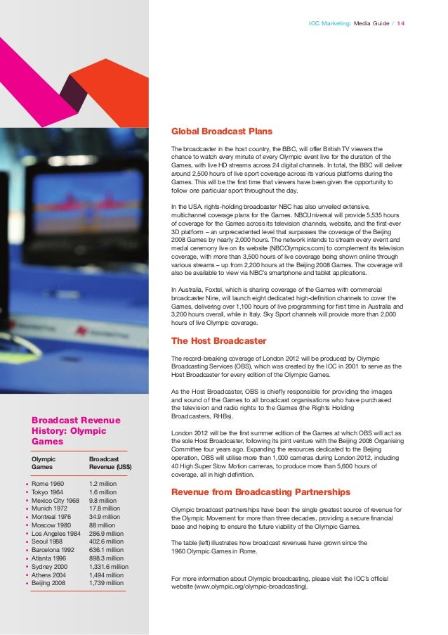 IOC Marketing: Media Guide / 14  Global Broadcast Plans The broadcaster in the host country, the BBC, will offer British T...