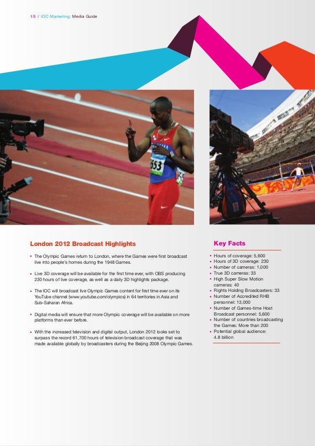 15 / IOC Marketing: Media Guide  Key Facts  London 2012 Broadcast Highlights l  The Olympic Games return to London, where ...