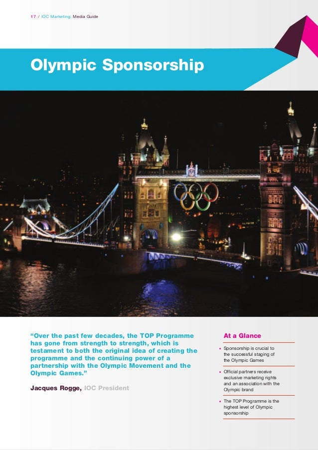 """17 / IOC Marketing: Media Guide  Olympic Sponsorship  """"Over the past few decades, the TOP Programme has gone from strength..."""