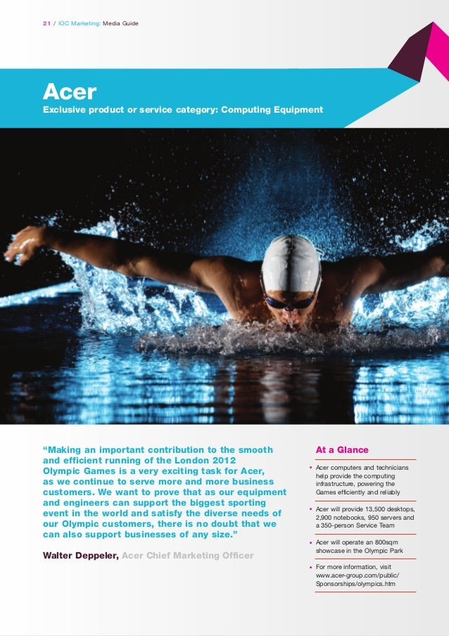"""21 / IOC Marketing: Media Guide  Acer Exclusive product or service category: Computing Equipment  """"Making an important con..."""