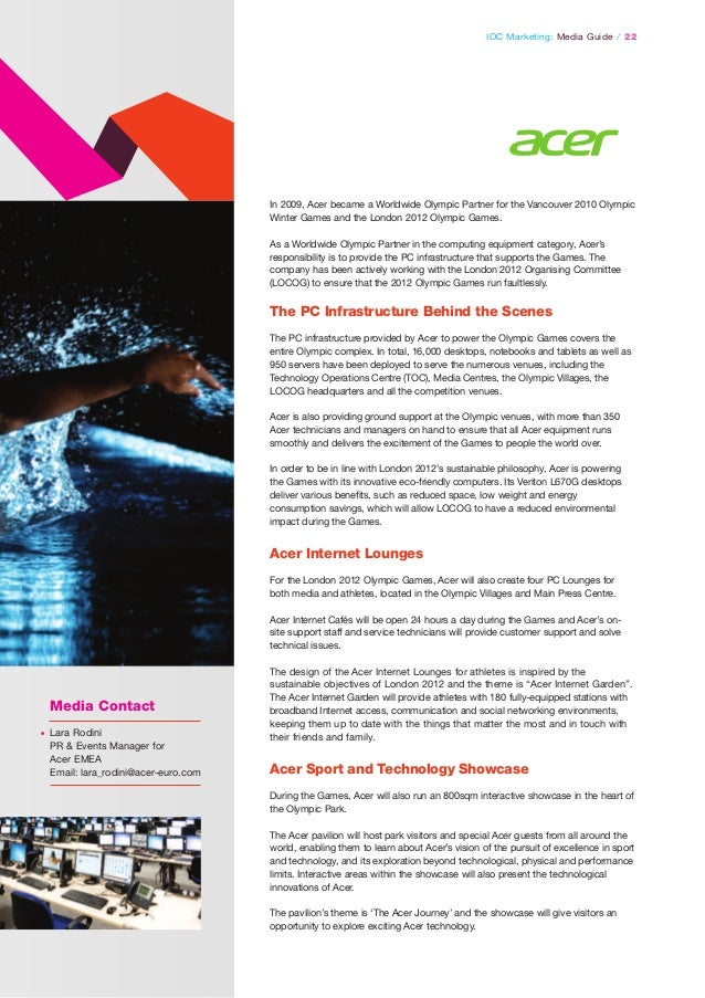 IOC Marketing: Media Guide / 22  In 2009, Acer became a Worldwide Olympic Partner for the Vancouver 2010 Olympic Winter Ga...