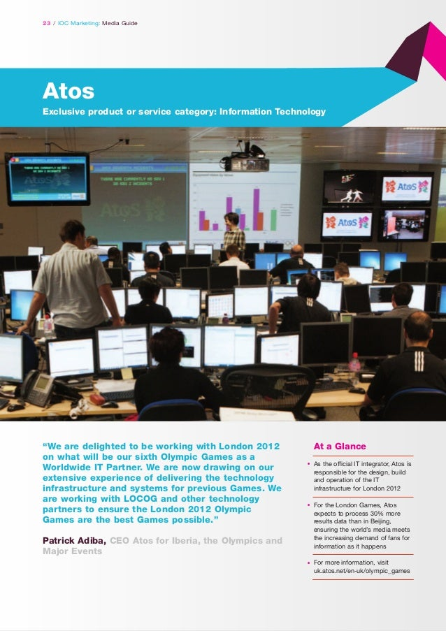 """23 / IOC Marketing: Media Guide  Atos Exclusive product or service category: Information Technology  """"We are delighted to ..."""