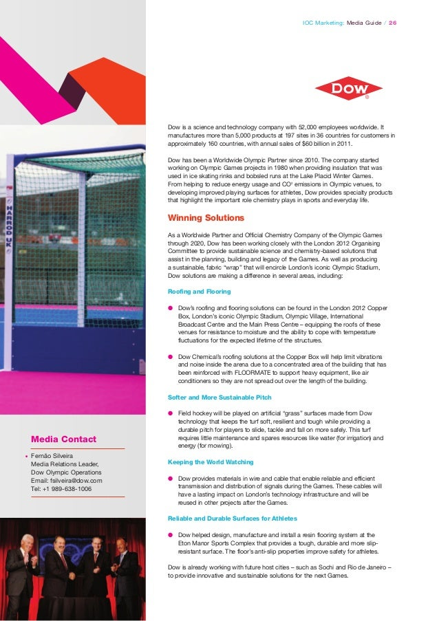 IOC Marketing: Media Guide / 26  Dow is a science and technology company with 52,000 employees worldwide. It manufactures ...