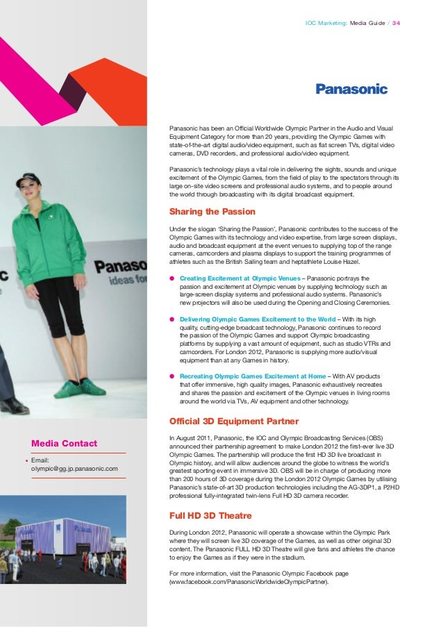 IOC Marketing: Media Guide / 34  Panasonic has been an Official Worldwide Olympic Partner in the Audio and Visual Equipmen...