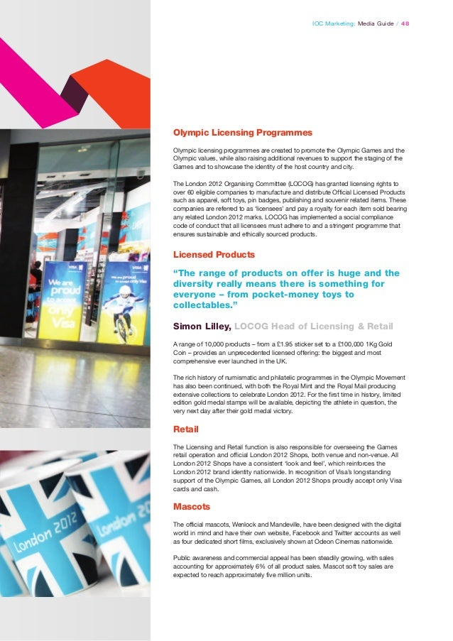 IOC Marketing: Media Guide / 48  Olympic Licensing Programmes Olympic licensing programmes are created to promote the Olym...