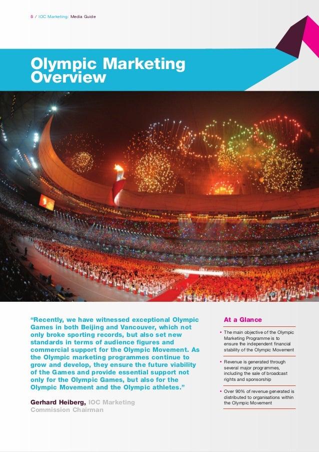 """5 / IOC Marketing: Media Guide  Olympic Marketing Overview  """"Recently, we have witnessed exceptional Olympic Games in both..."""