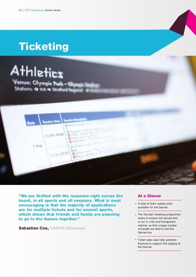 """51 / IOC Marketing: Media Guide  Ticketing  """"We are thrilled with the response right across the board, in all sports and a..."""