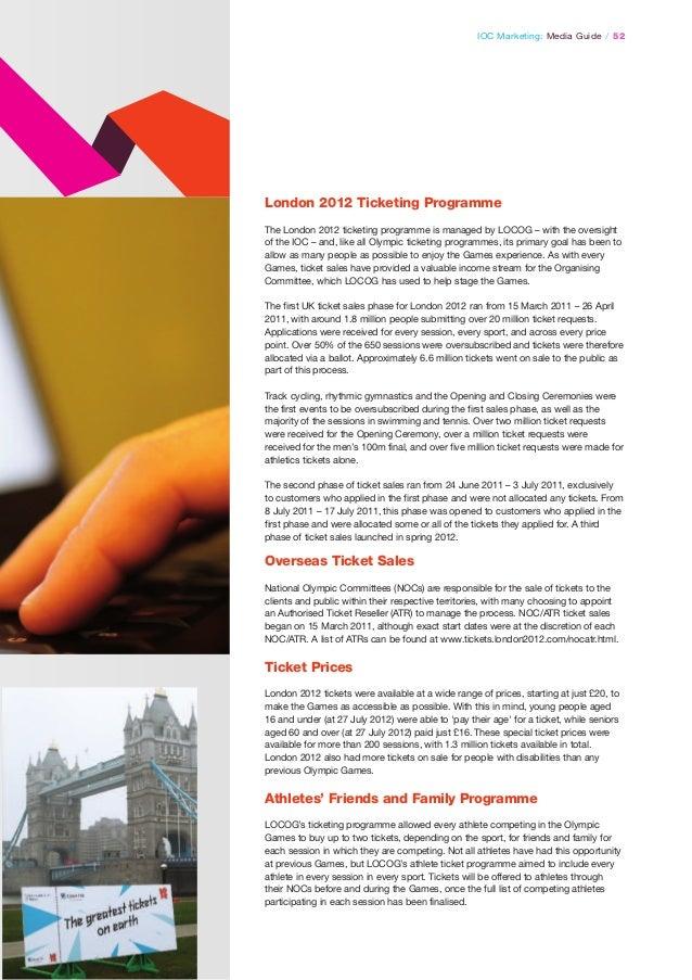 IOC Marketing: Media Guide / 52  London 2012 Ticketing Programme The London 2012 ticketing programme is managed by LOCOG –...