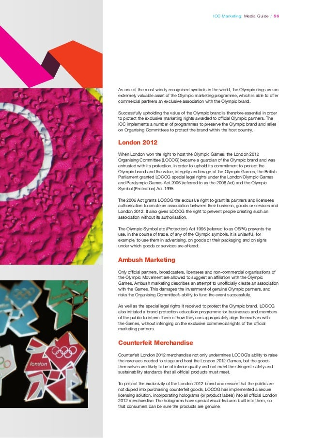 IOC Marketing: Media Guide / 56  As one of the most widely recognised symbols in the world, the Olympic rings are an extre...