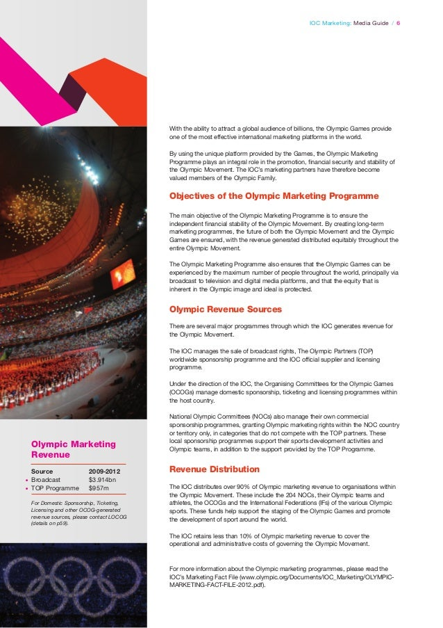 IOC Marketing: Media Guide / 6  With the ability to attract a global audience of billions, the Olympic Games provide one o...