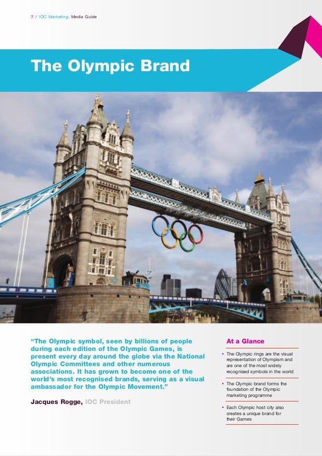 """7 / IOC Marketing: Media Guide  The Olympic Brand  """"The Olympic symbol, seen by billions of people during each edition of ..."""