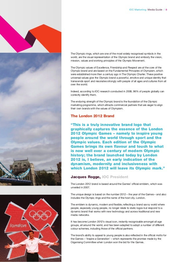 IOC Marketing: Media Guide / 8  The Olympic rings, which are one of the most widely recognised symbols in the world, are t...