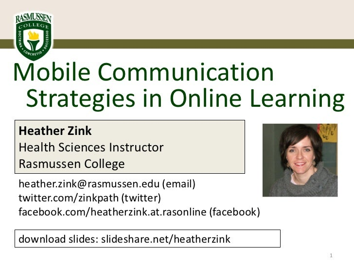 Mobile Communication Strategies in Online LearningHeather ZinkHealth Sciences InstructorRasmussen Collegeheather.zink@rasm...