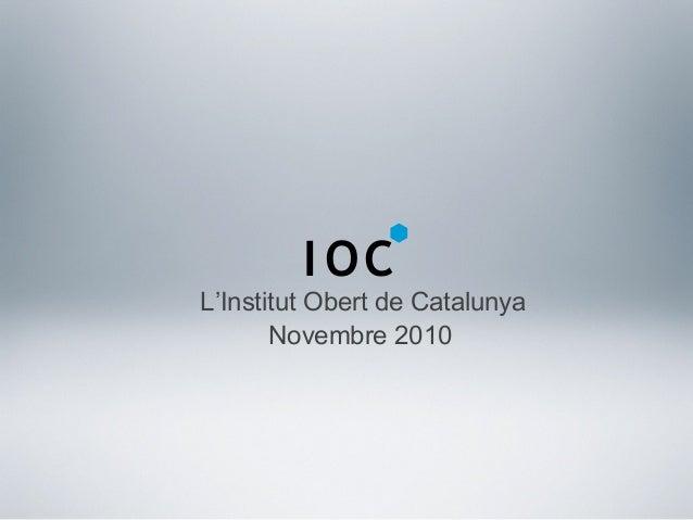 L'Institut Obert de Catalunya Novembre 2010 I OC