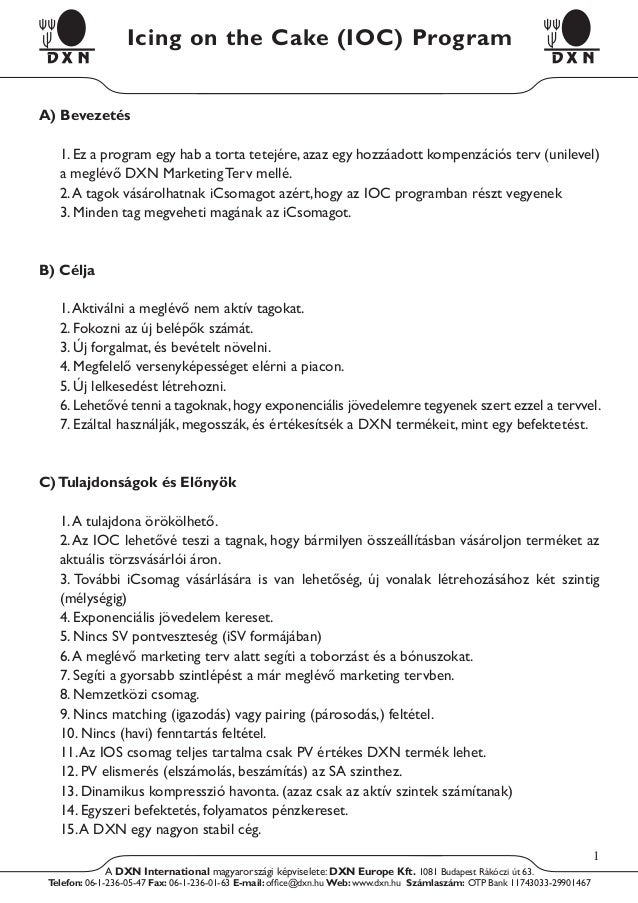 A) Bevezetés 1.Ez a program egy hab a torta tetejére,azaz egy hozzáadott kompenzációs terv (unilevel) a meglévő DXN Market...