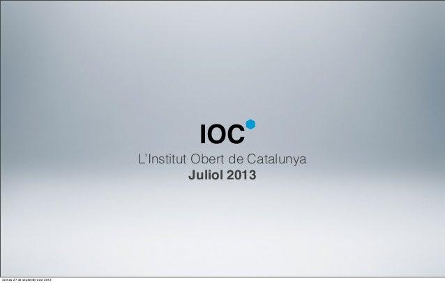 IOC L'Institut Obert de Catalunya Juliol 2013  viernes 27 de septiembre de 2013