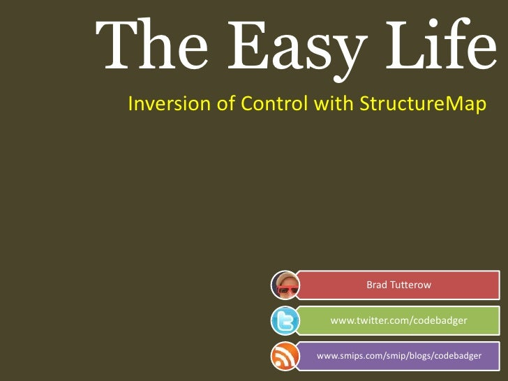 The Easy Life<br />Inversion of Control with StructureMap<br />