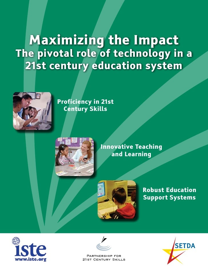 Maximizing the Impact The pivotal role of technology in a   21st century education system           Proficiency in 21st   ...