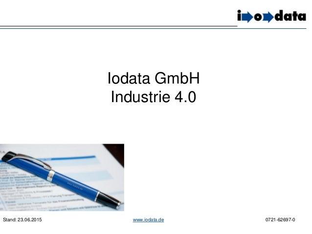 Iodata GmbH Industrie 4.0 Stand: 23.06.2015 www.iodata.de 0721-62697-0