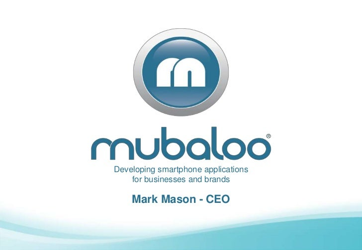 Developing smartphone applications    for businesses and brands    Mark Mason - CEO