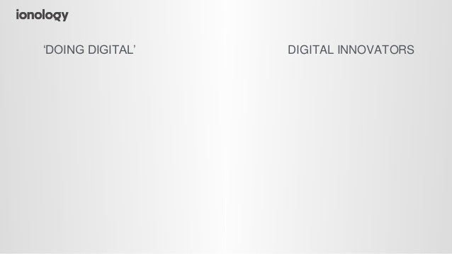 6 CHARACTERISTICS OF A DIGITAL INNOVATOR © All Rights Reserved 'DOING DIGITAL'DIGITAL INNOVATORS 2 Looks to see what techn...