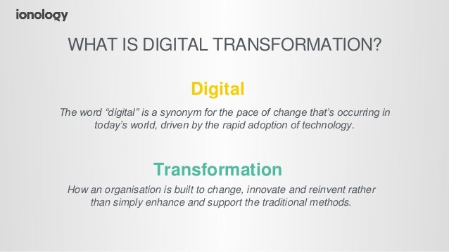 """The word """"digital"""" is a synonym for the pace of change that's occurring in today's world, driven by the rapid adoption of ..."""