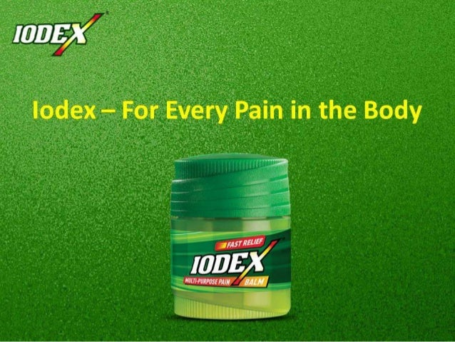 Use Iodex for every Pain in the Body Website: www.iodex.co.in