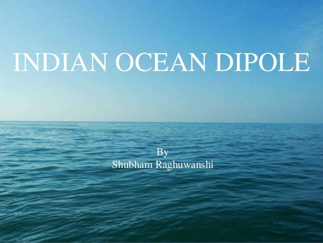INDIAN OCEAN DIPOLE By Shubham Raghuwanshi