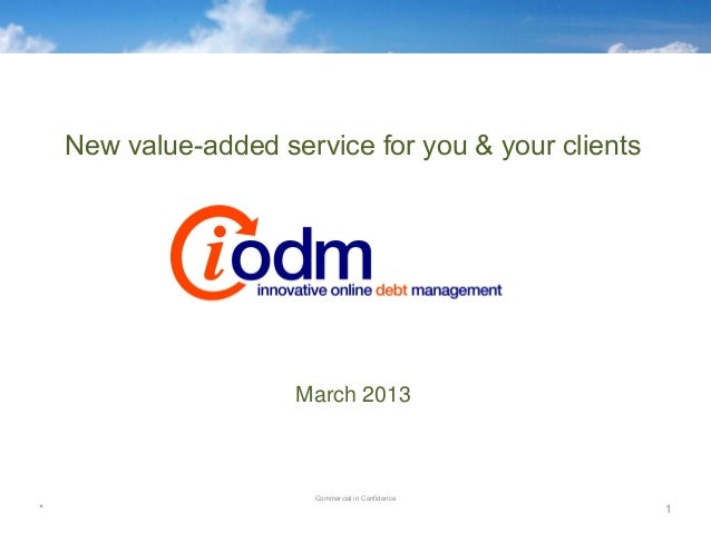 New value-added service for you & your clients                      March 2013                       Commercial in Confide...