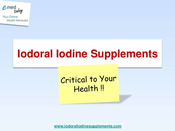 Iodoral Iodine Supplements<br />Critical to Your Health !!<br />