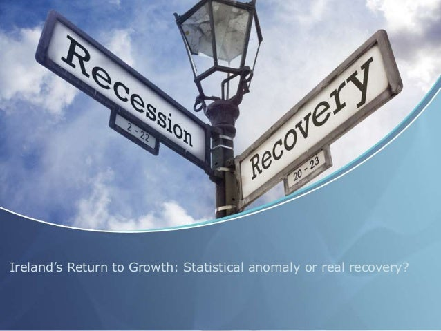 Ireland's Return to Growth: Statistical anomaly or real recovery?
