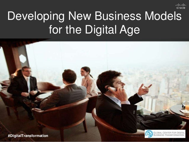 Developing New Business Models for the Digital Age #DigitalTransformation