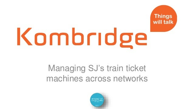 Managing SJ's train ticket machines across networks